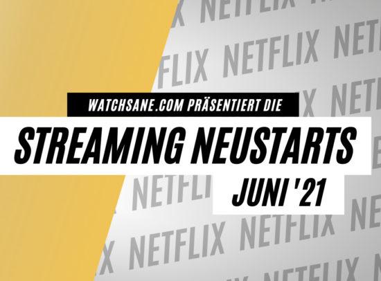 Die Netflix Neustarts im Juni